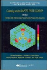 Computing with HP-adaptive Finite Elements: Frontiers: Three Dimensional Elliptic and Maxwell Proble - ISBN 9781584886723