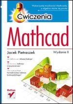 Mathcad. Ćwiczenia. Wydanie II - ISBN 9788324611881