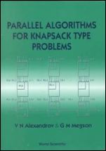 Parallel Algorithms for Knapsack Type Problems - ISBN 9789810221201