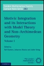 Motivic Integration and its Interactions with Model Theory and Non-Archimedean Geometry - ISBN 9780521149761