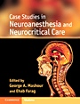Case Studies in Neuroanesthesia and Neurocritical Care - ISBN 9780521193801
