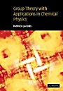 Group Theory with Applications in Chemical Physics - ISBN 9780521642507
