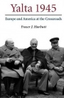 Yalta 1945: Europe and America at the Crossroads - ISBN 9780521673112