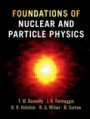Foundations of Nuclear and Particle Physics - ISBN 9780521765114