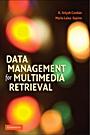 Data Management for Multimedia Retrieval - ISBN 9780521887397