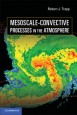 Mesoscale-Convective Processes in the Atmosphere - ISBN 9780521889421