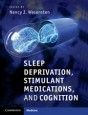 Sleep Deprivation, Stimulant Medications, and Cognition - ISBN 9781107004092