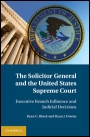 The Solicitor General and the United States Supreme Court - ISBN 9781107015296