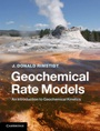 Geochemical Rate Models - ISBN 9781107029972