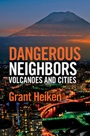 Dangerous Neighbors: Volcanoes and Cities - ISBN 9781107039230