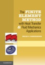 The Finite Element Method with Heat Transfer and Fluid Mechanics Applications - ISBN 9781107039810