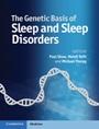 The Genetic Basis of Sleep and Sleep Disorders - ISBN 9781107041257