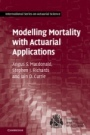 Modelling Mortality with Actuarial Applications - ISBN 9781107045415
