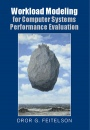 Workload Modeling for Computer Systems Performance Evaluation - ISBN 9781107078239