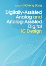 Digitally-Assisted Analog and Analog-Assisted Digital IC Design - ISBN 9781107096103
