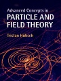 Advanced Concepts in Particle and Field Theory - ISBN 9781107097483