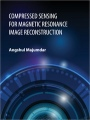 Compressed Sensing for Magnetic Resonance Image Reconstruction - ISBN 9781107103764
