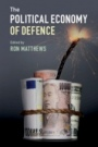 The Political Economy of Defence - ISBN 9781108424929