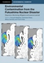 Environmental Contamination from the Fukushima Nuclear Disaster - ISBN 9781108475808