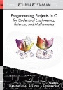 Programming Projects in C for Students of Engineering, Science, and Mathematics - ISBN 9781611973495