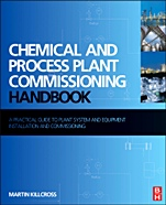 Chemical and Process Plant Commissioning Handbook: A Practical Guide to Plant System and Equipment Installation and Commissioning - ISBN 9780080971742