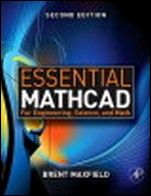 Essential Mathcad for Engineering, Science, and Math ISE;  - ISBN 9780123748461