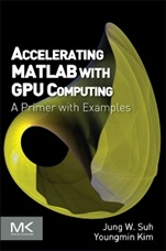 Accelerating MATLAB with GPU Computing: A Primer with Examples - ISBN 9780124080805