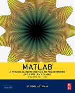 Matlab: A Practical Introduction to Programming and Problem Solving - ISBN 9780128045251