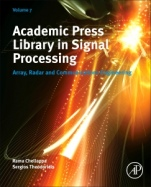 Academic Press Library in Signal Processing, Volume 7: Array, Radar and Communications Engineering - ISBN 9780128118870