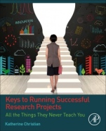 Keys to Running Successful Research Projects: All the Things They Never Teach You - ISBN 9780128131343