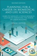 Planning for a Career in Biomedical and Life Sciences: Learn to Navigate a Tough Research Culture by Harnessing the Power of Career Building - ISBN 9780128149782