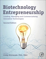 Biotechnology Entrepreneurship: Leading, Managing and Commercializing Innovative Technologies - ISBN 9780128155851