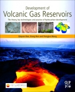 Development of Volcanic Gas Reservoirs: The Theory, Key Technologies and Practice of Hydrocarbon Dev - ISBN 9780128161326