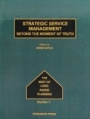 Strategic Service Management: Beyond the Moment of Truth - ISBN 9780080377520