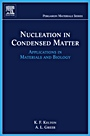 Nucleation in Condensed Matter: Applications in Materials and Biology - ISBN 9780080421476
