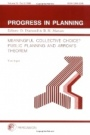 Progress in Planning, Volume 50, Part 2: Meaningful Collective Choice? Public Planning and Arrows Theorem - ISBN 9780080434438