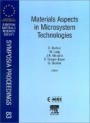 Materials Aspects in Microsystem Technologies - ISBN 9780080436111