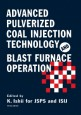 Advanced Pulverized Coal Injection Technology and Blast Furnace Operation - ISBN 9780080436517