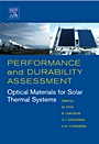 Performance and Durability Assessment:: Optical Materials for Solar Thermal Systems - ISBN 9780080444017