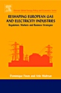 Reshaping European Gas and Electricity Industries - ISBN 9780080445502