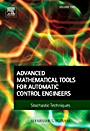 Advanced Mathematical Tools for Automatic Control Engineers: Volume 2; Stochastic Systems - ISBN 9780080446738