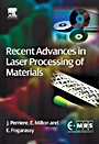 Recent Advances in Laser Processing of Materials - ISBN 9780080447278