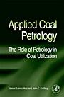 Applied Coal Petrology: The Role of Petrology in Coal Utilization - ISBN 9780080450513