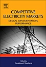 Competitive Electricity Markets: Design, Implementation, Performance - ISBN 9780080471723