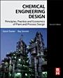 Chemical Engineering Design: Principles, Practice and Economics of Plant and Process Design - ISBN 9780080966595