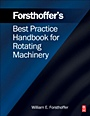 Forsthoffer's Best Practice Handbook for Rotating Machinery;  - ISBN 9780080966762
