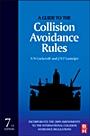 A Guide to the Collision Avoidance Rules - ISBN 9780080971704