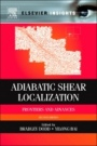 Adiabatic Shear Localization: Frontiers and Advances - ISBN 9780080975535