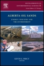 Alberta Oil Sands: Energy, Industry and the Environment - ISBN 9780080977607