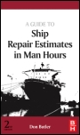 A Guide to Ship Repair Estimates in Man-hours - ISBN 9780080982625